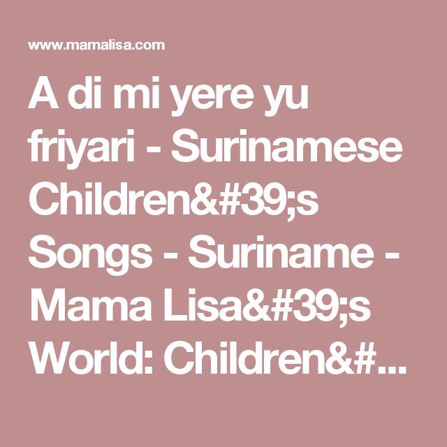 A di mi yere yu friyari - Surinamese Children's Songs - Suriname - Mama Lisa's World: Children's Songs and Rhymes from Around the World