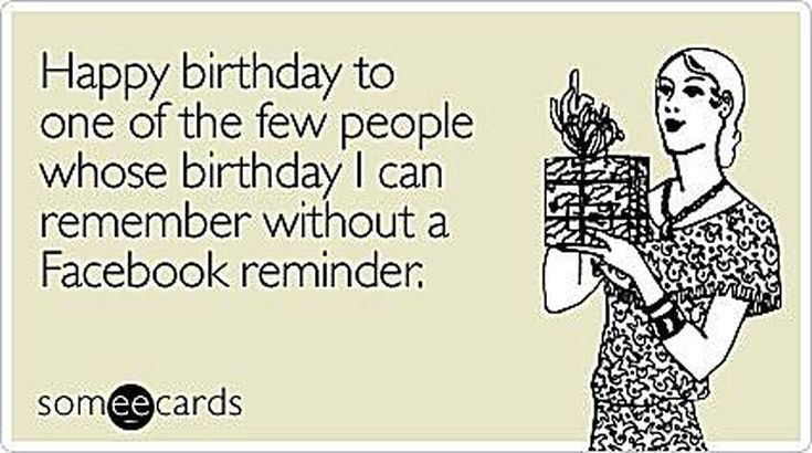 Free Birthday Ecards: 20 Top Picks: Not a Facebook Happy Birthday by Someecards