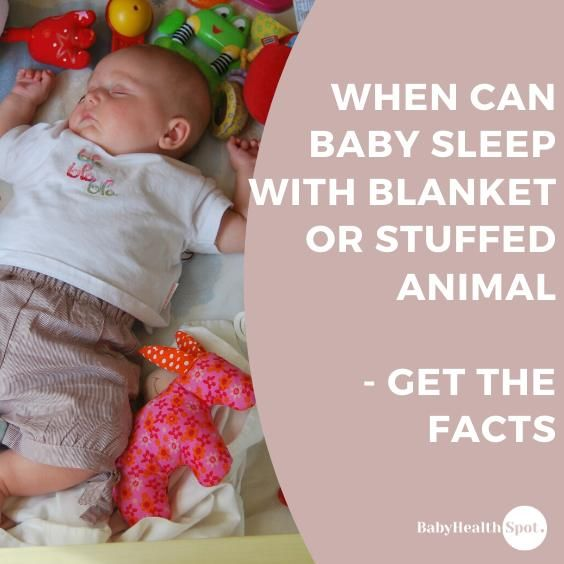 When Can Baby Sleep With Blanket Or Stuffed Animal -Get ...