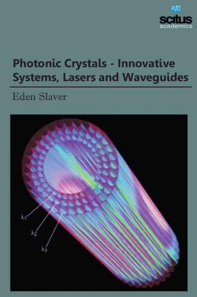 Photonic Crystals: Innovative Systems, Lasers and Waveguides