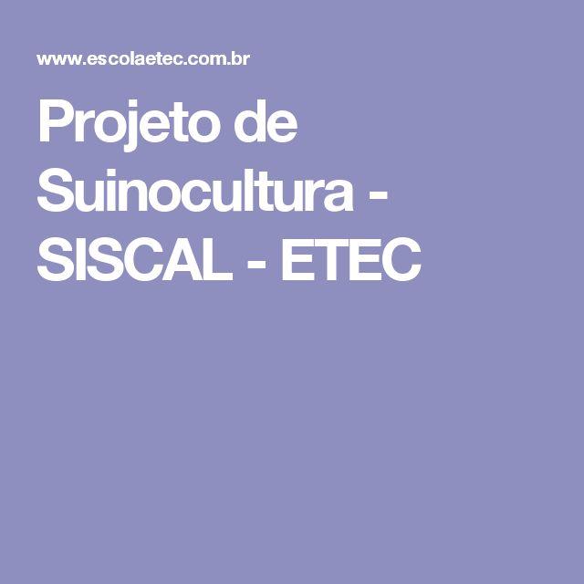 Projeto de Suinocultura - SISCAL - ETEC