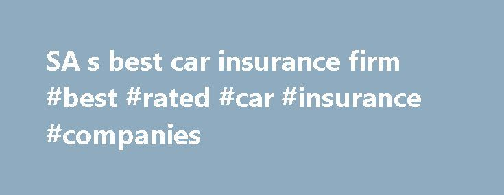 SA s best car insurance firm #best #rated #car #insurance #companies http://detroit.remmont.com/sa-s-best-car-insurance-firm-best-rated-car-insurance-companies/  # SA's best car insurance firm Cape Town – Which insurance company will give you the best service for your wheels? A study conducted by Carinfo.co.za. which provides free online car insurance quotes and reviews about insurance companies, showed some interesting trends. Momentum and Auto and General jointly hold the crown for 2013…