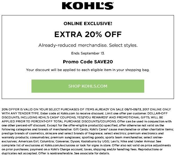 Kohls Coupons Extra 20% Off Select Already-reduced Items #kohls #kohlscoupons  Take extra saving 20% Off Select Already-reduced Items purchase using promo code: SAVE20 at checkout. Use coupon before expires on September 13 2017. Select style & online only.  Kohls Coupons Extra 20% Off Select Already-reduced Items  ONLINE EXCLUSIVE! EXTRA 20% OFF Already-reduced merchandise. Select styles. Ends September 13. Promo Code SAVE20 Your discount will be applied to each eligible item in your…