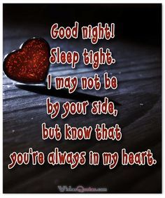 Good Night! Sleep Tight.  I Love You !