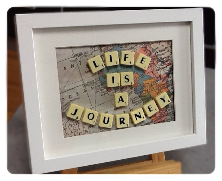 Life is a Journey - Scrabble made by me.