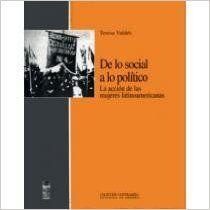 De lo social a lo político: la acción de la mujeres latinoamericanas (PRINT VERSION) REQUEST/SOLICITAR: http://biblioteca.cepal.org/record=b1253215~S0*spi