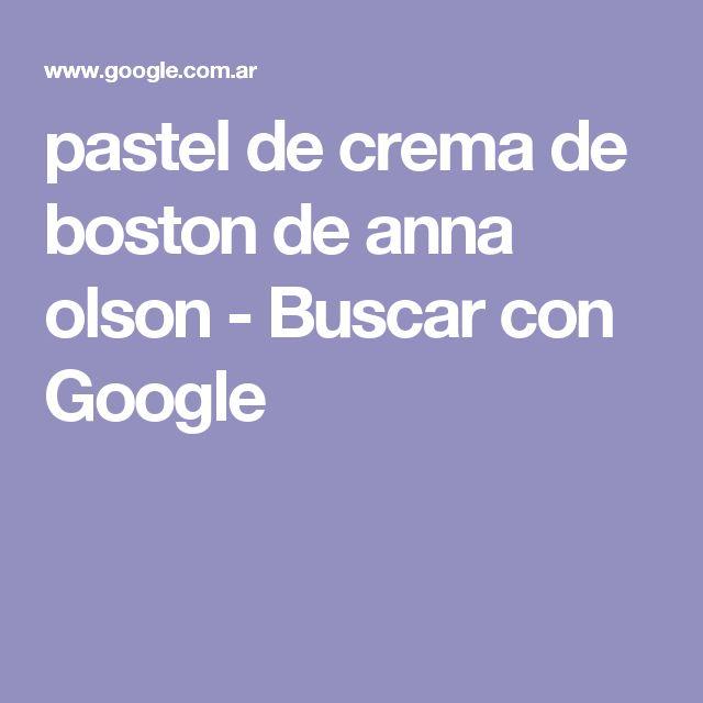 pastel de crema de boston de anna olson - Buscar con Google