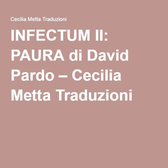INFECTUM II: PAURA di David Pardo – Cecilia Metta Traduzioni