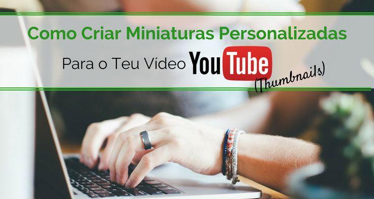 Como Criar Miniaturas Personalizadas para o Teu Vídeo YouTube (Thumbnails)