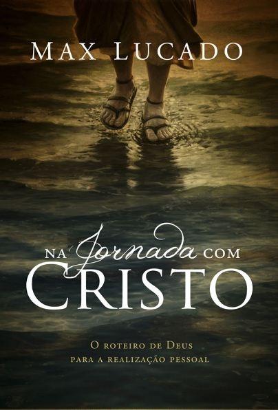 O livro Na Jornada com Cristo (Max Lucado), da Editora Mundo Cristão fala sobre a jornada cristã, e o cuidado de Deus pelos cristãos nesta caminhada.