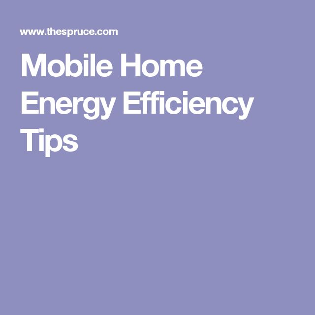how to make your mobile home energy efficient