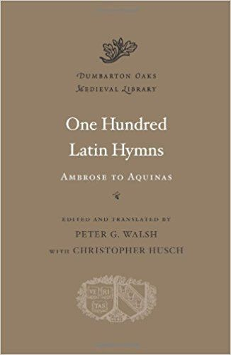 One hundred Latin hymns : Ambrose to Aquinas / edited and translated by Peter G. Walsh with Christopher Husch Publicación	Cambridge, Massachusettes : Harvard University Press, 2012