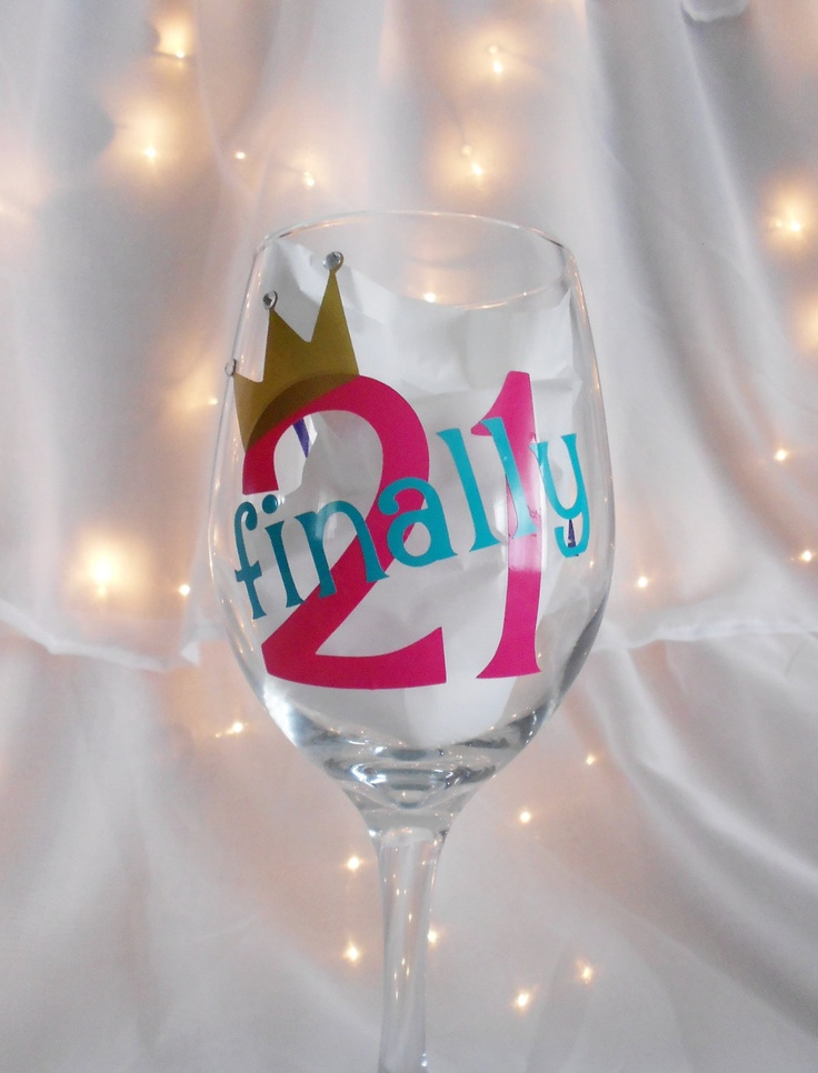 Custom Finally 21 Birthday Wine / Drink Goblet (Large Wine Glass) , Gold or Silver Crown, Rhinestones, Hot Pink, Purple, Turqouise
