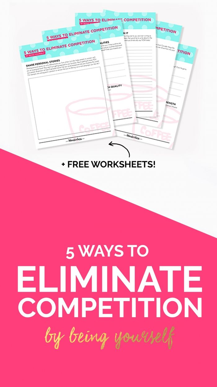 5 easy ways to eliminate competition by being yourself! This is so important for your blog + business now more than ever! (+ FREE worksheets. Just say'in.)