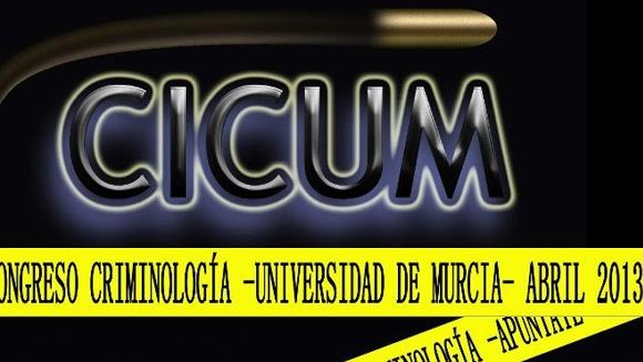 I Congreso Internacional de Criminología http://eventos.um.es/event_detail/652/programme/primer-congreso-internacional-de-criminologia-universidad-de-murcia-cicum.html