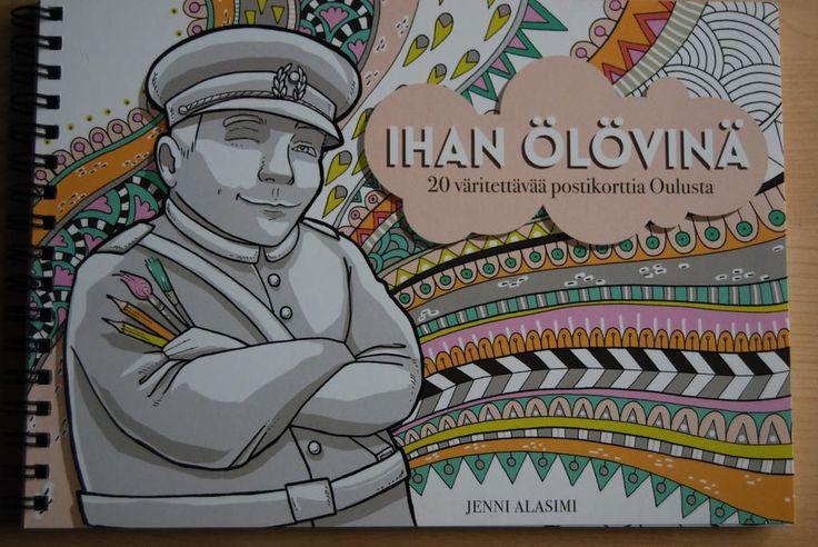 Oulun kaupunki julkaisee Oulu-aiheisen värityskirjan. Ihan Ölövinä -kirjassa on kaksikymmentä väritettävää postikorttia, joiden teemana on Oulu.