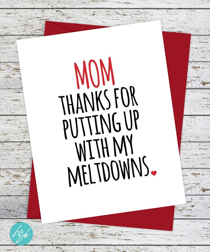 items similar to funny day card mom birthday funny mom card mom love mom thanks for putting up with my meltdowns on etsy