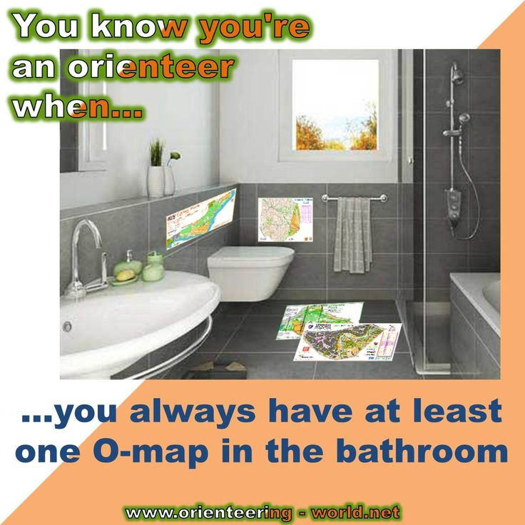 You know you're an orienteer when… ... you always have at least one O-map in the bathroom