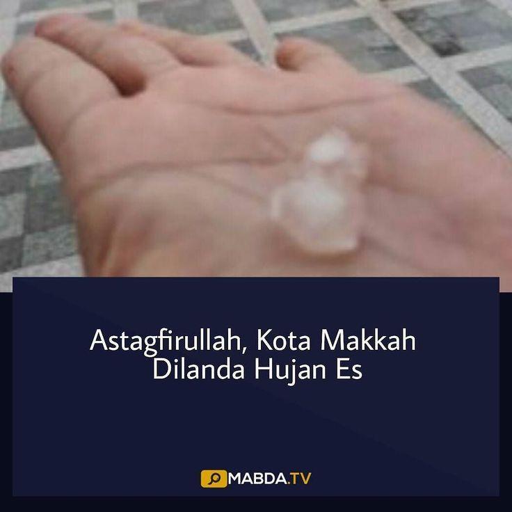 Astagfirullah Kota Makkah Dilanda Hujan Es  Mabda.Tv Makkah  Tepatnya pada hari Senin (21/08) waktu setempat kota Makkah Al Mukarromah dilanda hujan deras hujan pertama jelang puncak ibadah haji ini juga diwarnai turunnya butiran es. Karena sebelumnya setelah berhari-hari di Daerah tersebut dilanda cuaca panas terik dengan suhu mencapai angka 44C.  Ahmad Fauzi ketua TPHI Jogja yang kebetulan sedang melaksanakan tawaf sunnah di kabah menceritakan bahwa hujan turun setelah langit yang semula…