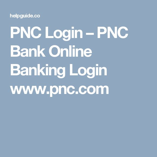 PNC Login – PNC Bank Online Banking Login www.pnc.com