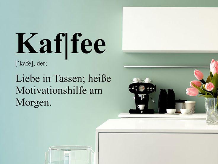 Wandtattoo als lustige Definition: Kaffee, der: Liebe in Tassen; heiße Motivationshilfe am Morgen. #Spruch  #Kaffee #Deko