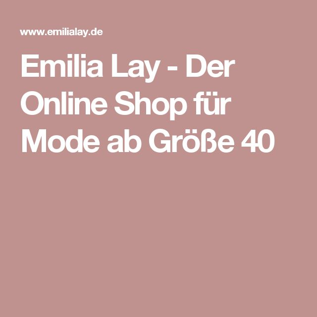 emilia lay der online shop f r mode ab gr e 40 beauty pinterest bergr e und damen. Black Bedroom Furniture Sets. Home Design Ideas