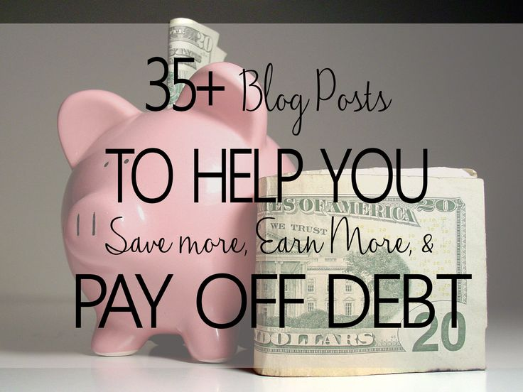 35+ Blog Posts To Help You Save, Earn, and Pay Off Debt