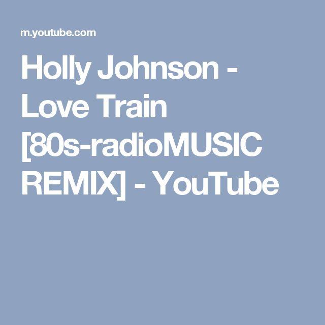 Holly Johnson - Love Train [80s-radioMUSIC REMIX] - YouTube
