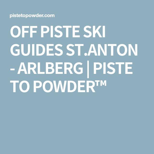 OFF PISTE SKI GUIDES ST.ANTON - ARLBERG   PISTE TO POWDER™