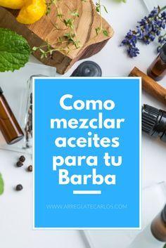 Aceites para la barba: Diseña tu propio aceite para la barba. Aprende a mezclar tus aceites base y esenciales para crear un producto que mantiene tu barba suave y manejable.