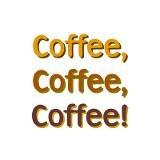 Coffee, Coffee, Coffee!!  Coffee Mug