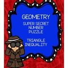 In this super secret number puzzle, students work with the triangle inequality theorem.  Students need to know that the sum of any two sides of a t...