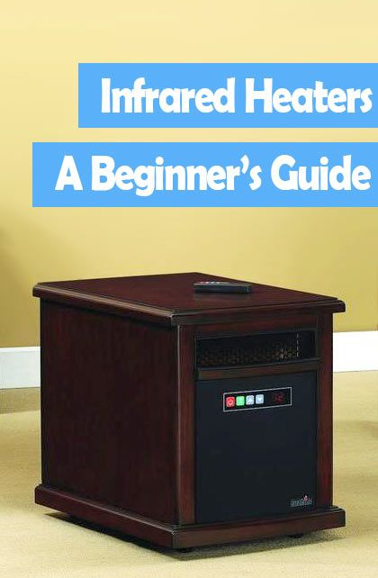 Infrared Heaters: A beginner's guide to saving money and staying warm this winter. #homeliving