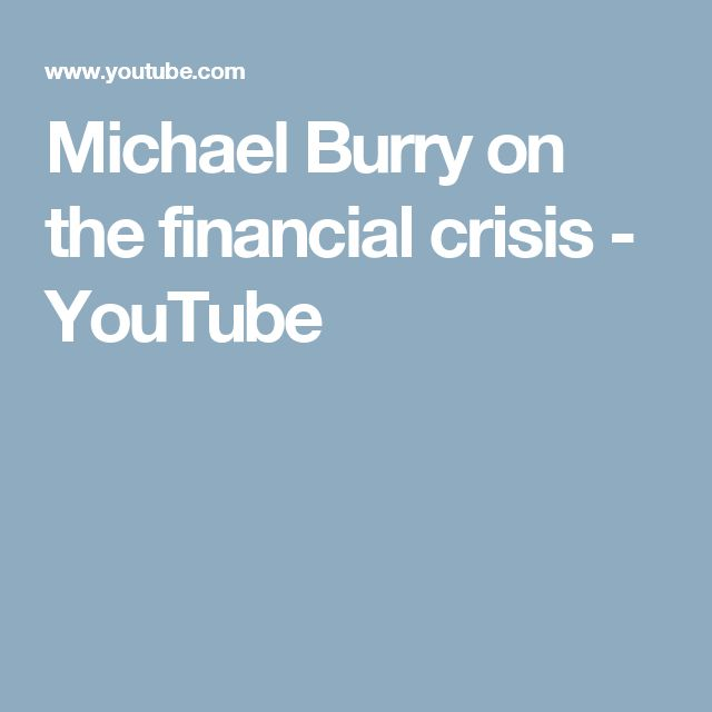 Michael Burry on the financial crisis - YouTube