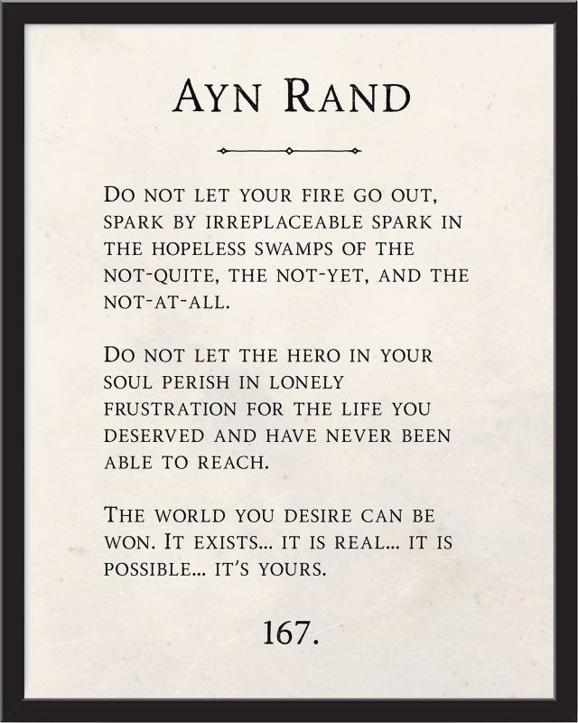 Ayn Rand – Do not let your fire go out