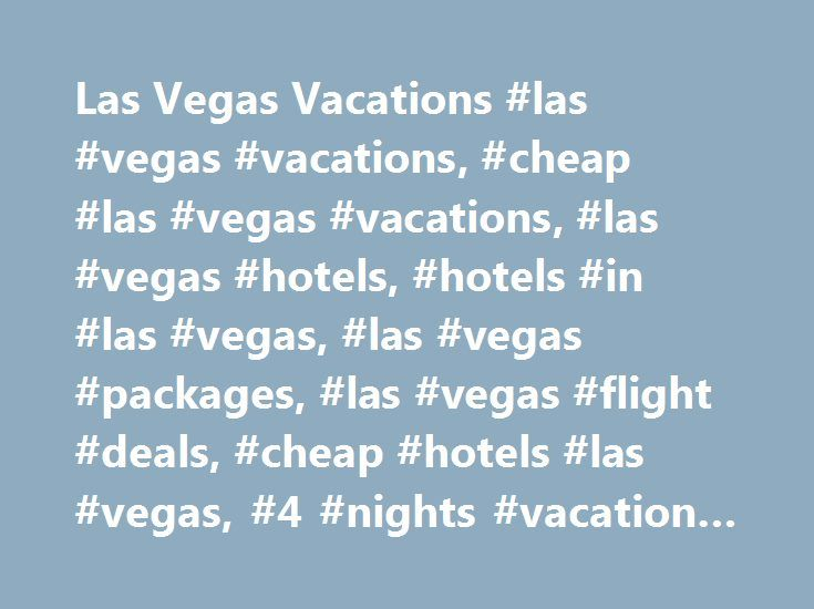 "Las Vegas Vacations #las #vegas #vacations, #cheap #las #vegas #vacations, #las #vegas #hotels, #hotels #in #las #vegas, #las #vegas #packages, #las #vegas #flight #deals, #cheap #hotels #las #vegas, #4 #nights #vacation #las #vegas http://spain.remmont.com/las-vegas-vacations-las-vegas-vacations-cheap-las-vegas-vacations-las-vegas-hotels-hotels-in-las-vegas-las-vegas-packages-las-vegas-flight-deals-cheap-hotels-las-vegas/  # Las Vegas Vacation Deals Las Vegas Flight Deals ""Everything went…"