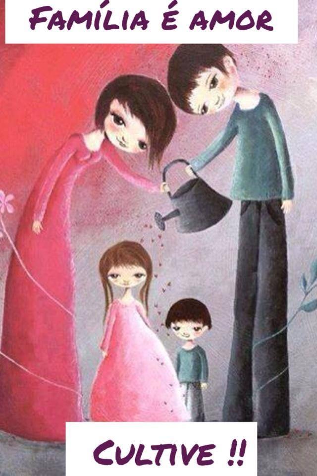 Cultive sempre a sua família!