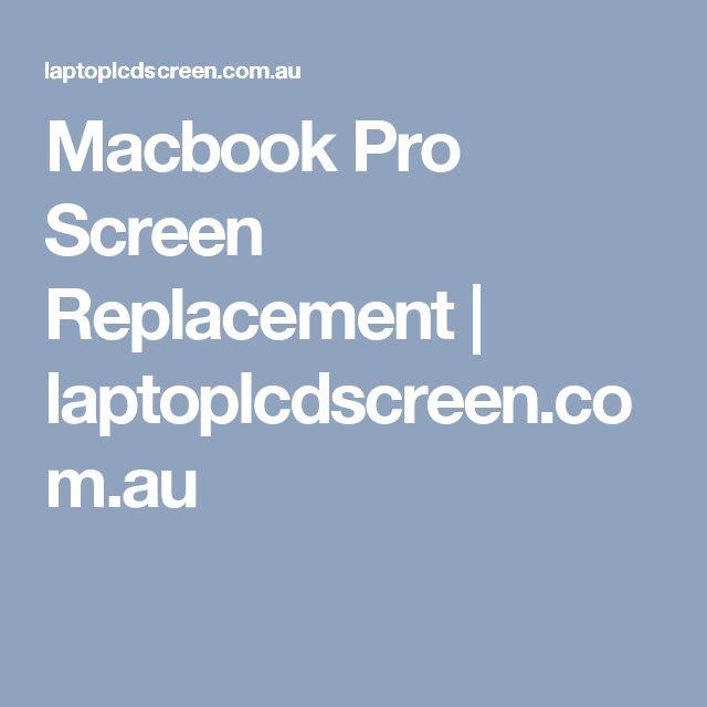 Macbook Pro Screen Replacement   laptoplcdscreen.com.au