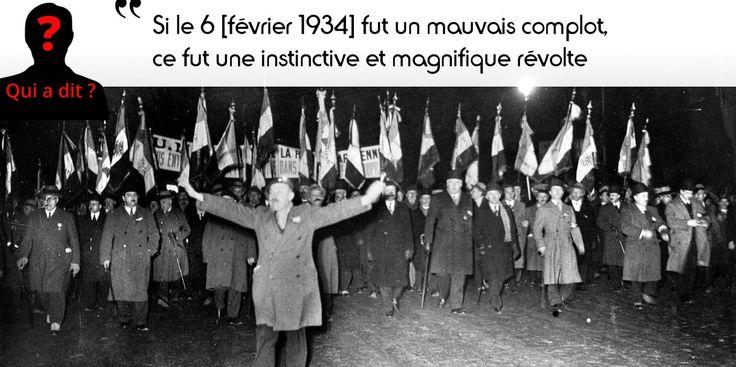 6 février 1934 : manifestation antiparlementaire. Mais qui est l'auteur de cette citation, séduit par le fascisme ?