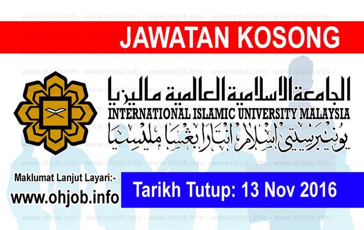 Jawatan Kosong Universiti Islam Antarabangsa Malaysia (UIAM) (13 November 2016)   Kerja Kosong Universiti Islam Antarabangsa Malaysia (UIAM) November 2016  Permohonan adalah dipelawa kepada warganegara Malaysia bagi mengisi kekosongan jawatan di Universiti Islam Antarabangsa Malaysia (UIAM) November 2016 seperti berikut:- 1. ASSISTANT PROFESSOR Kulliyyah of Engineering 2. ASSISTANT PROFESSOR Kulliyyah of Science 3. LECTURER (TRAINEE) Kulliyyah of Dentistry  MUAT TURUN SYARAT KELAYAKAN Dan…