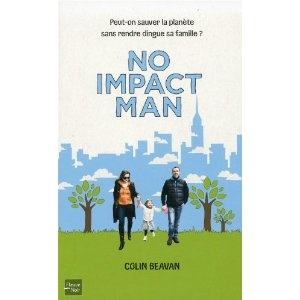 No impact man - Peut-on sauver la planète sans rendre dingue sa famille ?