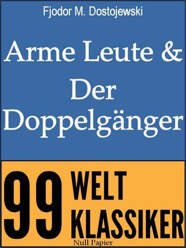 Fjodor Michailowitsch Dostojewski: Arme Leute und Der Doppelgänger - Zwei Romane