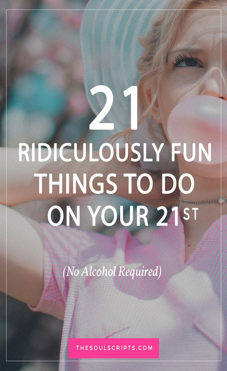 21 ridiculously fun things to do on your 21st birthday no