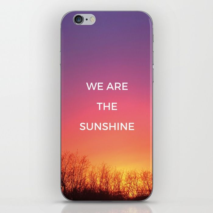 We are the Sunshine iPhone Skin