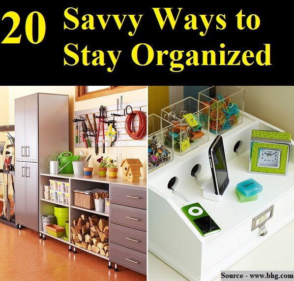 20 savvy ways to stay organized for more creative tips and ideas follow - Tips to keep your house more organized ...