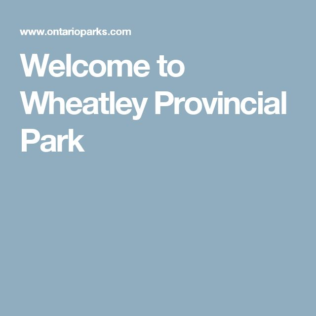 Welcome to Wheatley Provincial Park