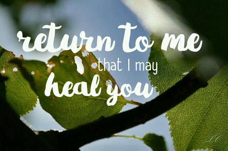 Return to me that I may heal you. #jesuschrist #lds #christian #heal