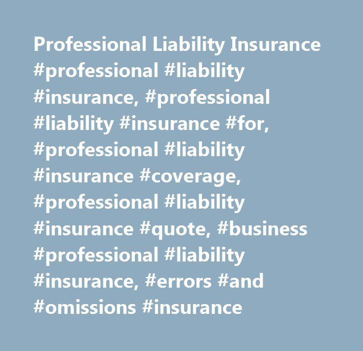 Professional Liability Insurance #professional #liability #insurance, #professional #liability #insurance #for, #professional #liability #insurance #coverage, #professional #liability #insurance #quote, #business #professional #liability #insurance, #errors #and #omissions #insurance http://hong-kong.nef2.com/professional-liability-insurance-professional-liability-insurance-professional-liability-insurance-for-professional-liability-insurance-coverage-professional-liability-insurance-quot…
