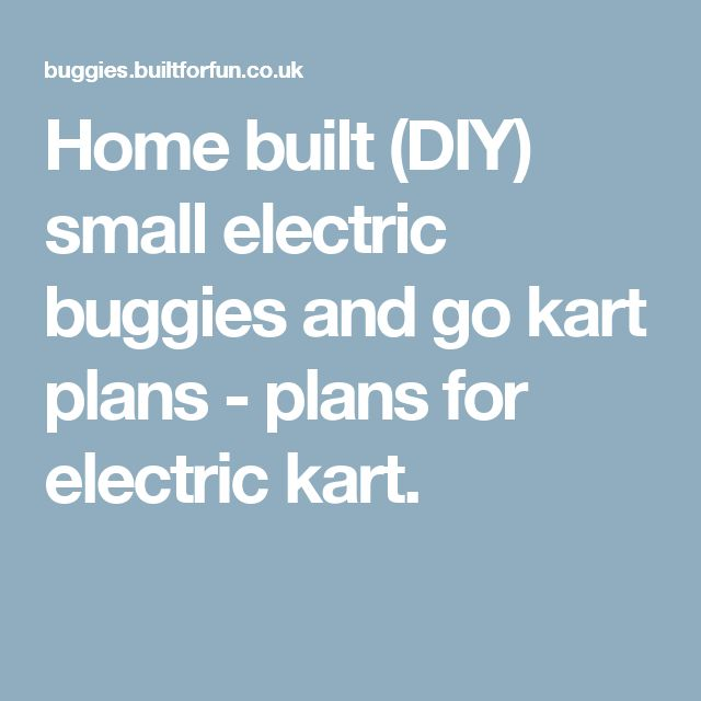 Home built (DIY) small electric buggies and go kart plans - plans for electric kart.