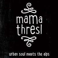 mama thresl